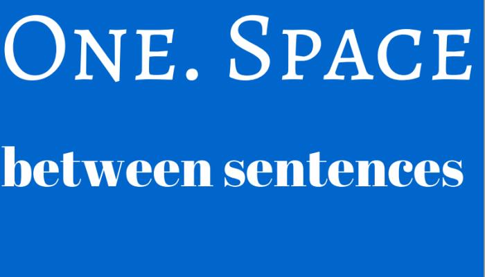 One space between sentences, please