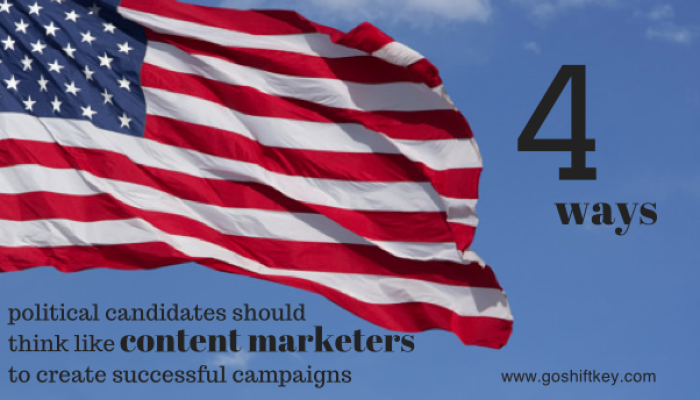 Four ways political candidates should think like content marketers